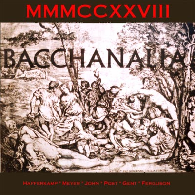 Bacchanalia - MMMCCXXVIII * Click here for a larger picture, song list, and commentary *