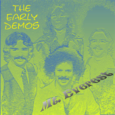 Mt. Everest - The Early Demos  * Click here for a larger picture, song list, and commentary *