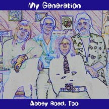 My Generation - Abbey Road, Too  * Click here for a larger picture, song list, and commentary *