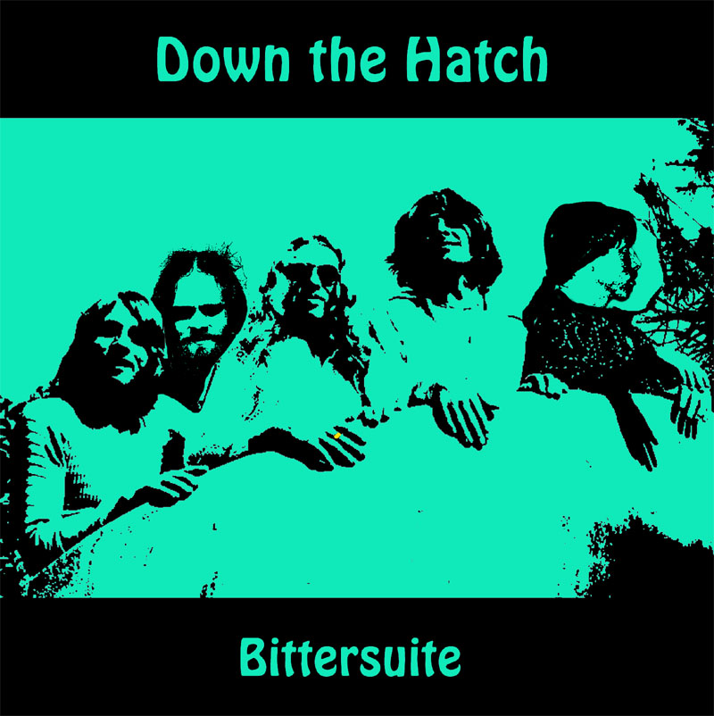 Bittersuite - Down The Hatch  * Click here for a larger picture, song list, and commentary *